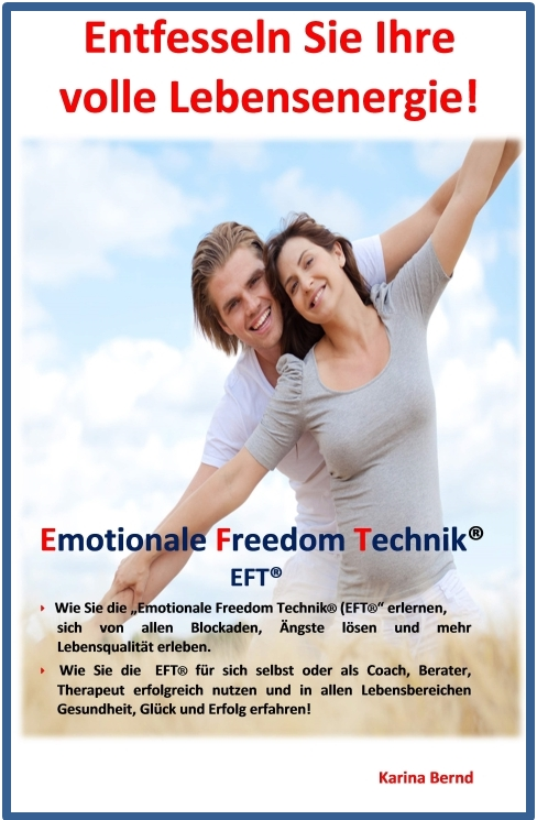 EFT, Blockaden lösen, negative Glaubenssätze umprogrammieren, Ziele erreichen, bessere Lebensqualität