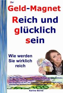 Geld-Magnet reich und glücklich sein, Wohlstand, Geld, Finanzen, Liebe, Freude 4