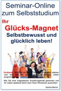 Ihr Glücks Magnet Online Seminar - mehr Lebensqualität, Freude, Selbstwert